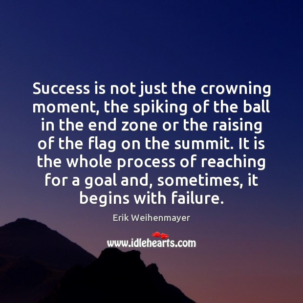 Success is not just the crowning moment, the spiking of the ball Image