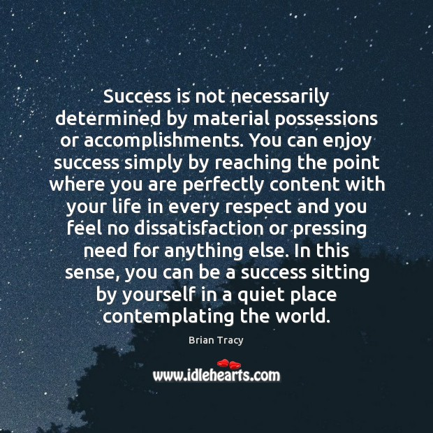 Image, Success is not necessarily determined by material possessions or accomplishments. You can