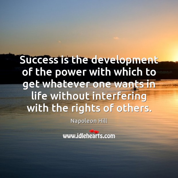 Image, Success is the development of the power with which to get whatever