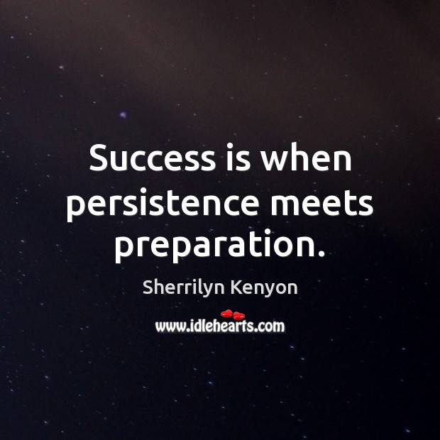 Image, Success is when persistence meets preparation.