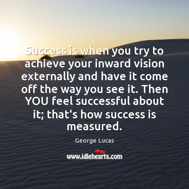 Success is when you try to achieve your inward vision externally and Success Quotes Image