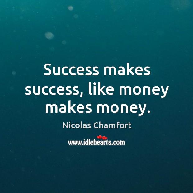 Image, Success makes success, like money makes money.