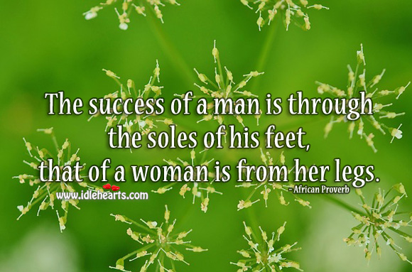 Image, The success of a man is through the soles of his feet