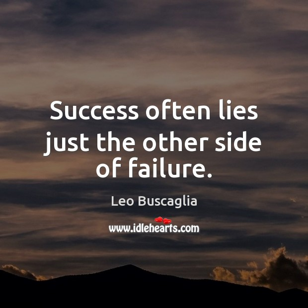 Success often lies just the other side of failure. Image