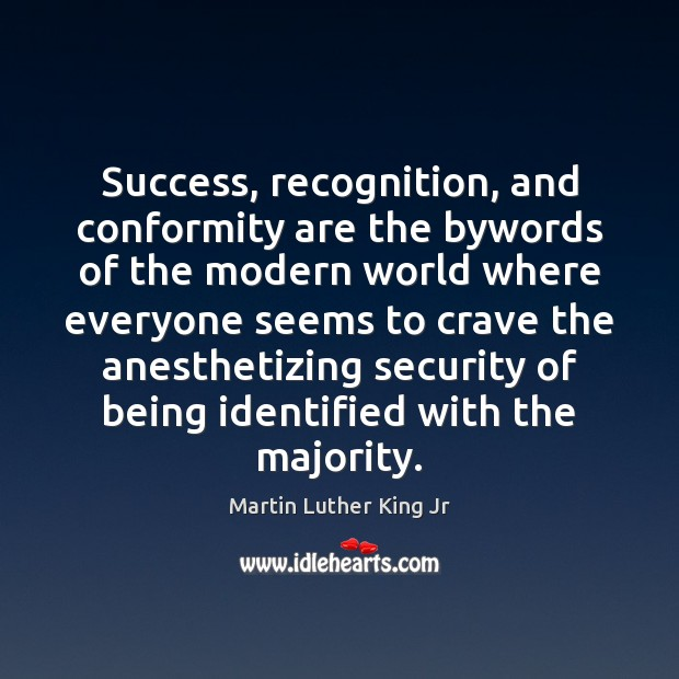 Image, Success, recognition, and conformity are the bywords of the modern world where