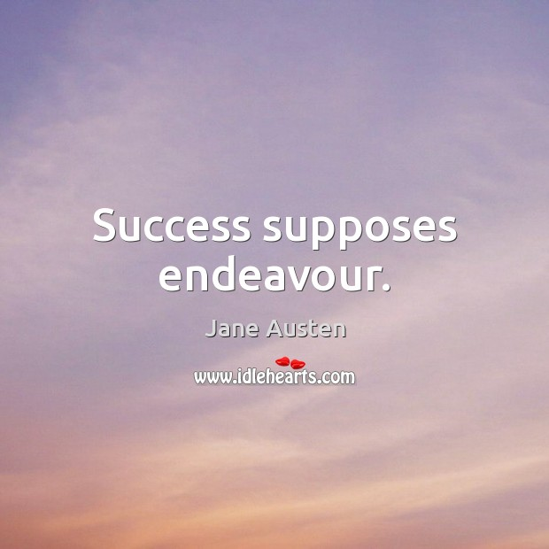 Image, Success supposes endeavour.