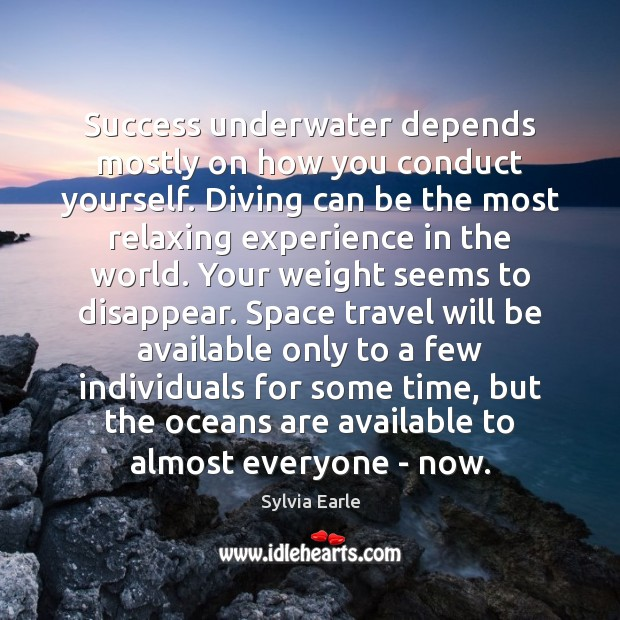 Image, Success underwater depends mostly on how you conduct yourself. Diving can be