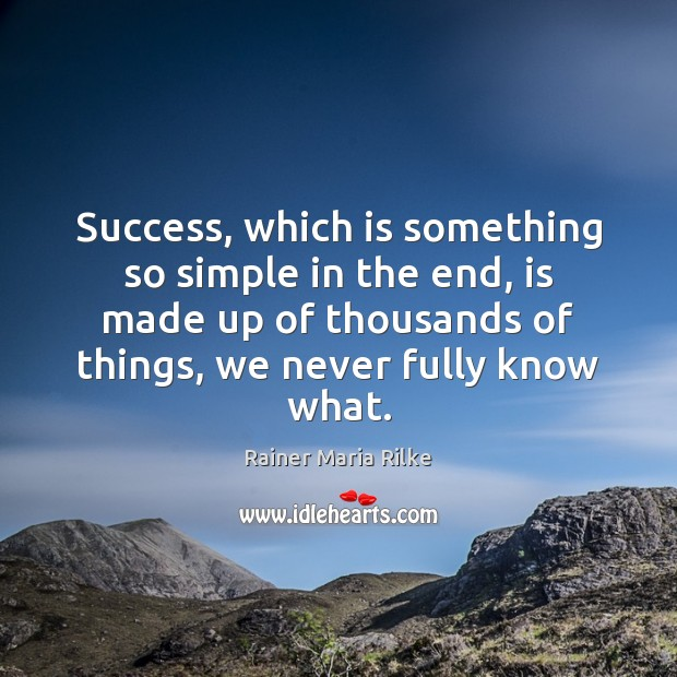 Success, which is something so simple in the end, is made up Image