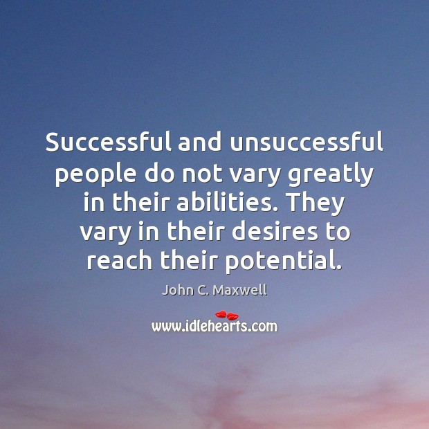 Image, Successful and unsuccessful people do not vary greatly in their abilities. They