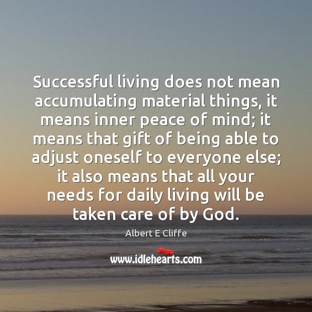 Image, Successful living does not mean accumulating material things, it means inner peace