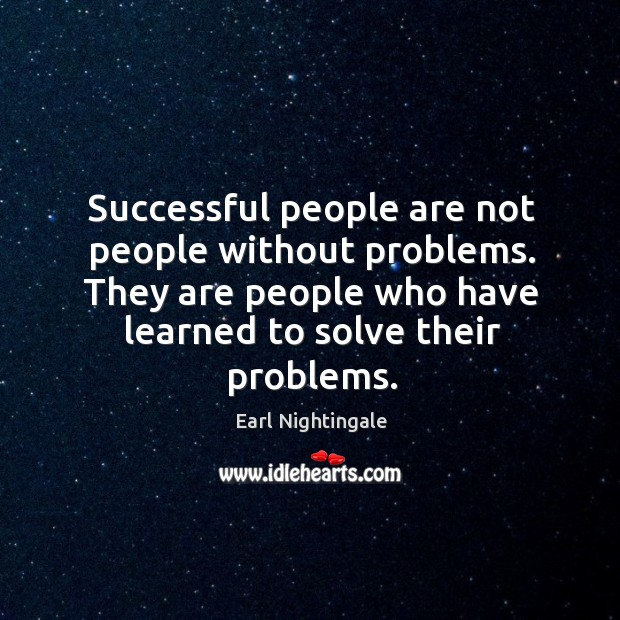 Image, Successful people are not people without problems. They are people who have