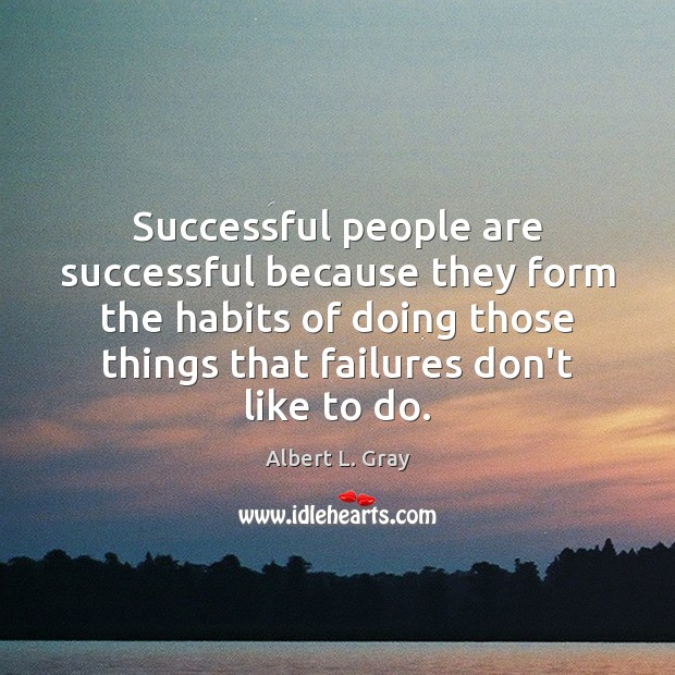 Image, Successful people are successful because they form the habits of doing those