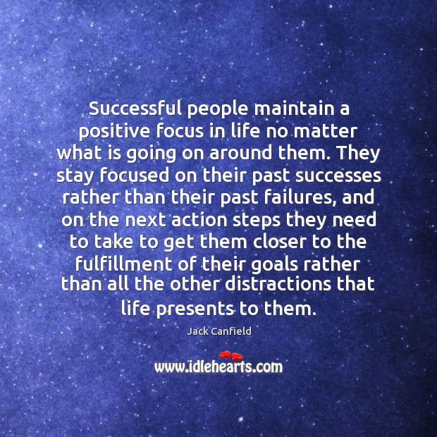 Image, Successful people maintain a positive focus in life no matter what is