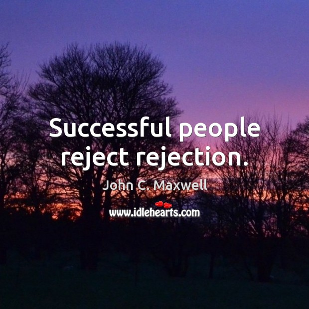 Image, Successful people reject rejection.