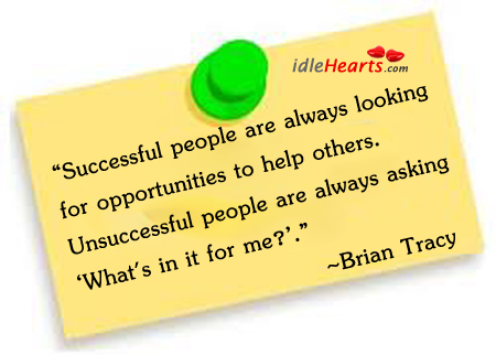 Successful People Are Always Looking For…