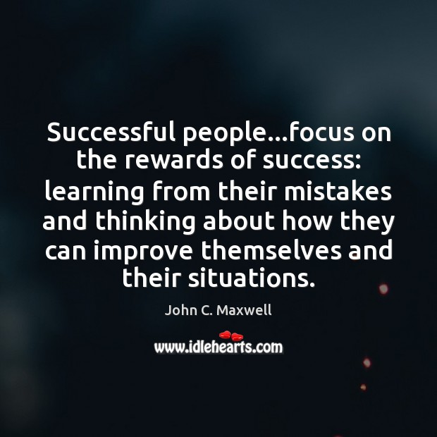 Image, Successful people…focus on the rewards of success: learning from their mistakes