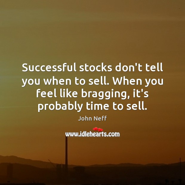 Successful stocks don't tell you when to sell. When you feel like Image