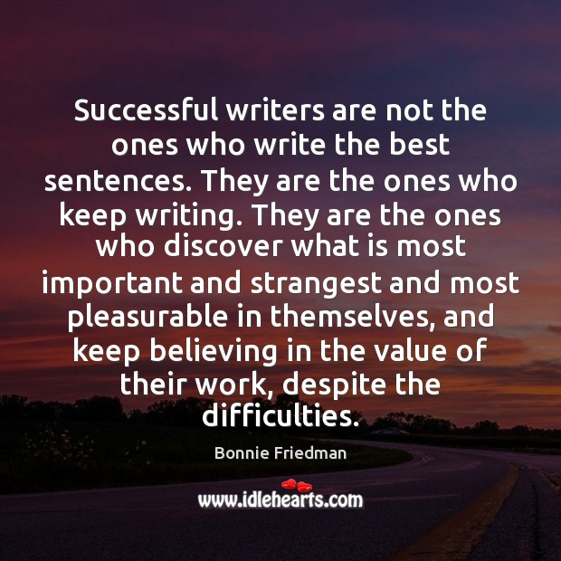 Image, Successful writers are not the ones who write the best sentences. They