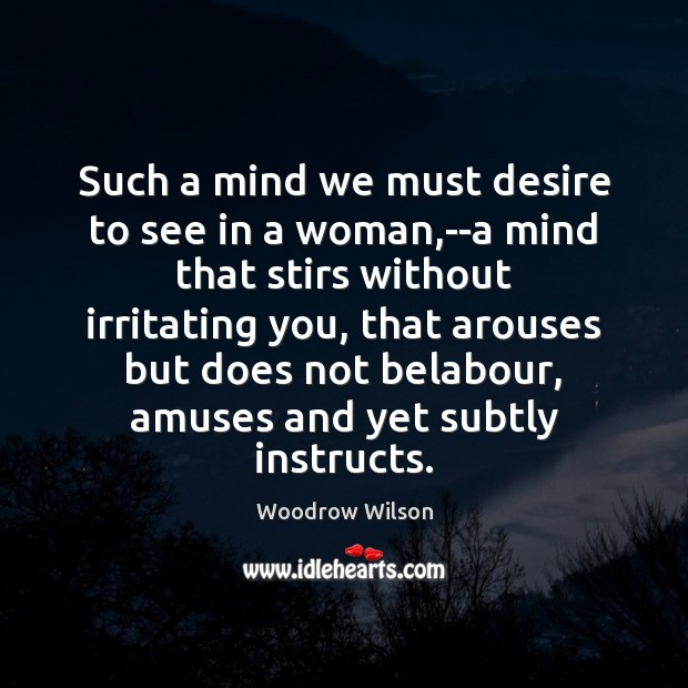 Image, Such a mind we must desire to see in a woman,–a