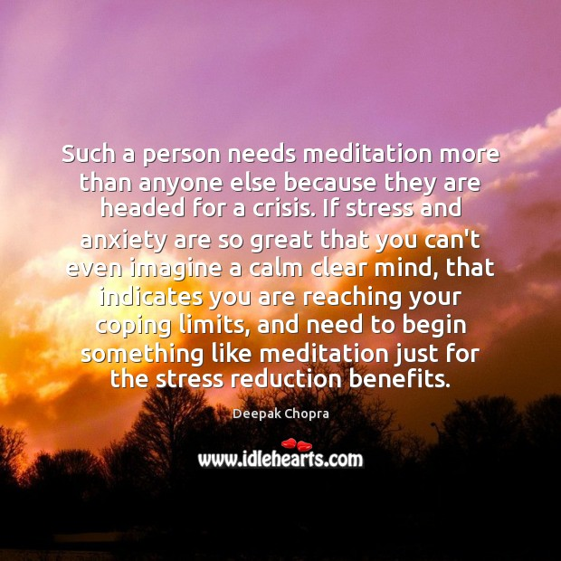 Image, Such a person needs meditation more than anyone else because they are