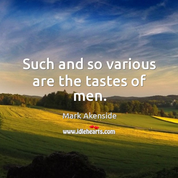 Such and so various are the tastes of men. Image