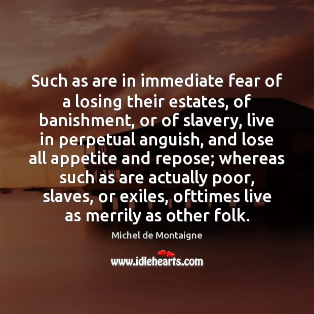 Image, Such as are in immediate fear of a losing their estates, of