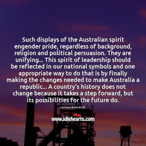 Such displays of the Australian spirit engender pride, regardless of background, religion Image