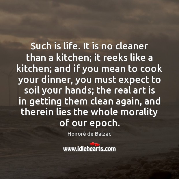 Such is life. It is no cleaner than a kitchen; it reeks Image