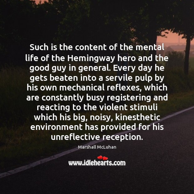 Such is the content of the mental life of the Hemingway hero Image
