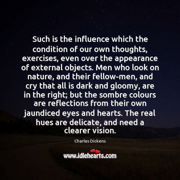 Such is the influence which the condition of our own thoughts, exercises, Image