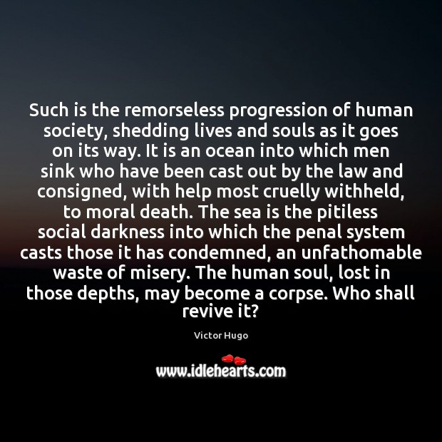 Such is the remorseless progression of human society, shedding lives and souls Image