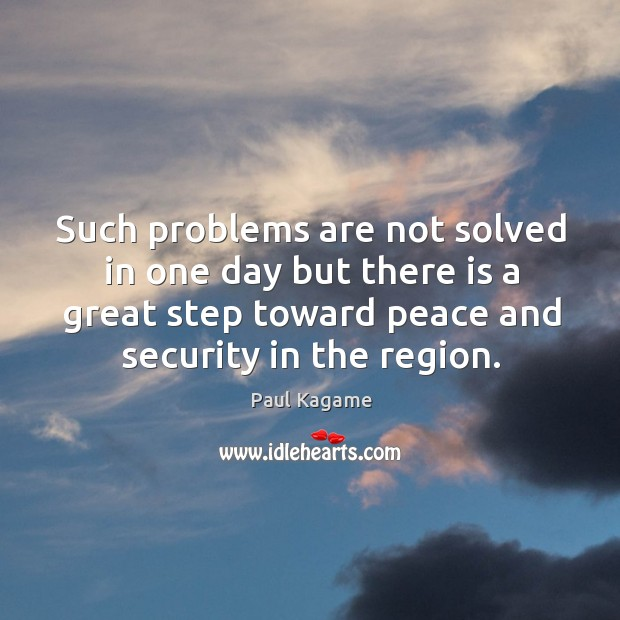 Such problems are not solved in one day but there is a great step toward peace and security in the region. Image
