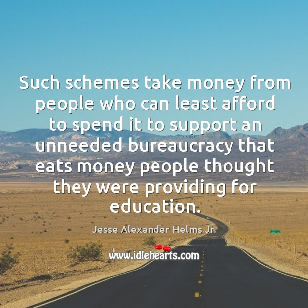 Such schemes take money from people who can least afford to spend it to support Image