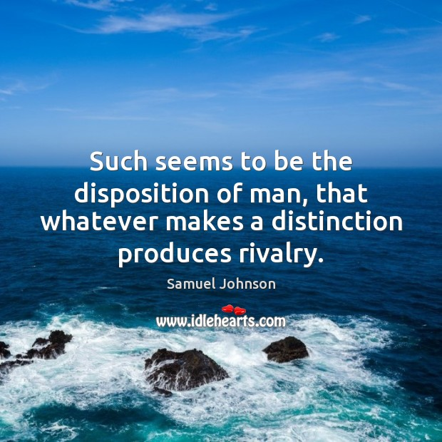 Image, Such seems to be the disposition of man, that whatever makes a