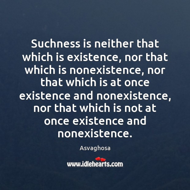 Image, Suchness is neither that which is existence, nor that which is nonexistence,
