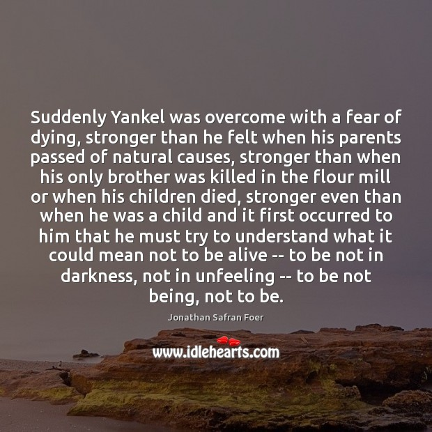Suddenly Yankel was overcome with a fear of dying, stronger than he Image