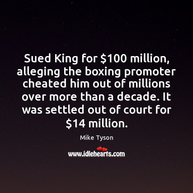 Sued King for $100 million, alleging the boxing promoter cheated him out of Image