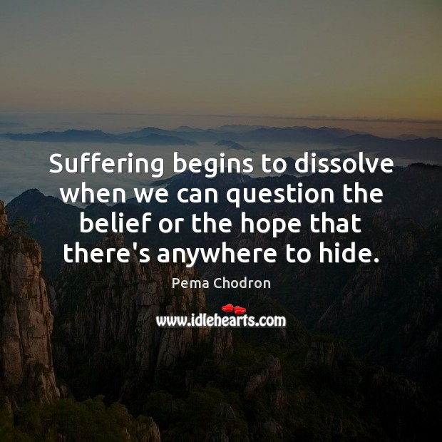 Image, Suffering begins to dissolve when we can question the belief or the
