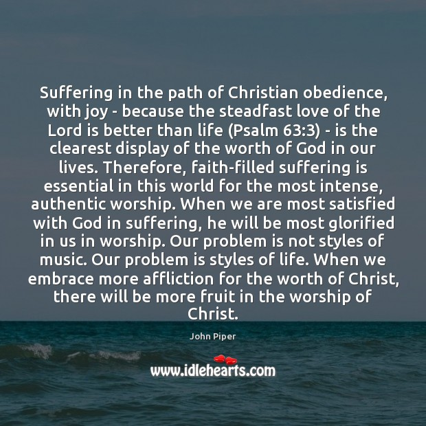 Suffering in the path of Christian obedience, with joy – because the John Piper Picture Quote