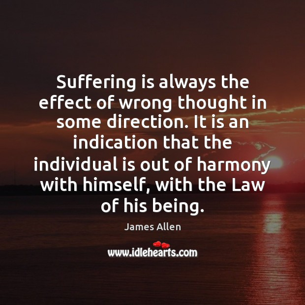 Image, Suffering is always the effect of wrong thought in some direction. It
