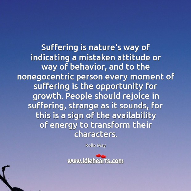 Image, Suffering is nature's way of indicating a mistaken attitude or way of