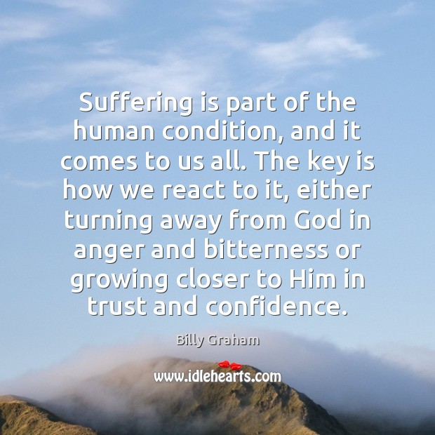 Suffering is part of the human condition, and it comes to us Image