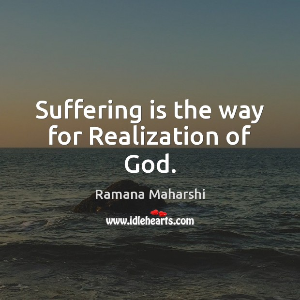 Suffering is the way for Realization of God. Image
