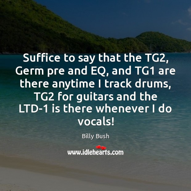 Image, Suffice to say that the TG2, Germ pre and EQ, and TG1