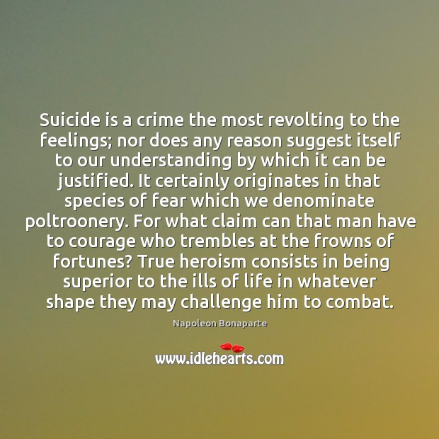 Suicide is a crime the most revolting to the feelings; nor does Image