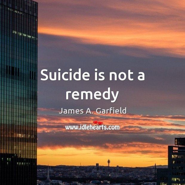 Image, Suicide is not a remedy