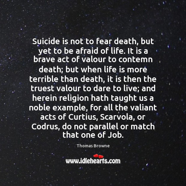 Image, Suicide is not to fear death, but yet to be afraid of