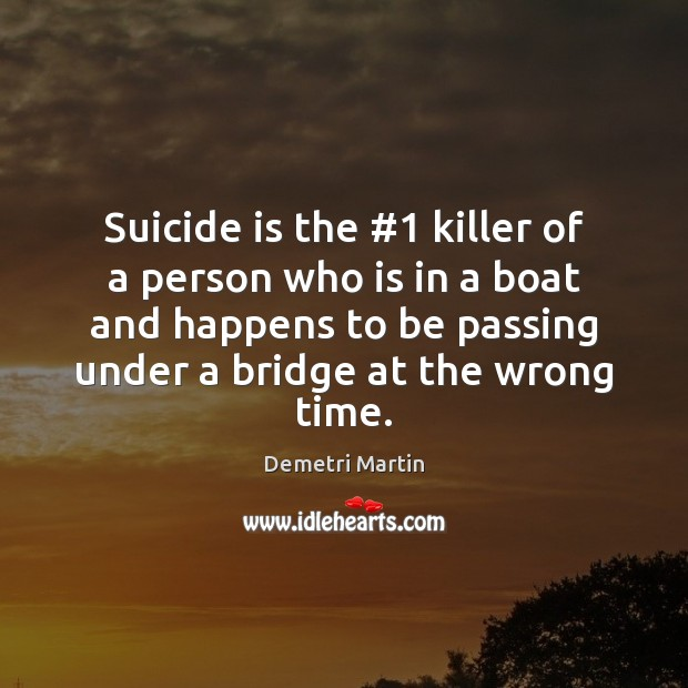 Image, Suicide is the #1 killer of a person who is in a boat