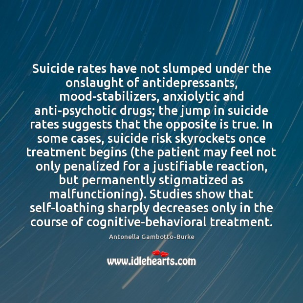 Image, Suicide rates have not slumped under the onslaught of antidepressants, mood-stabilizers, anxiolytic