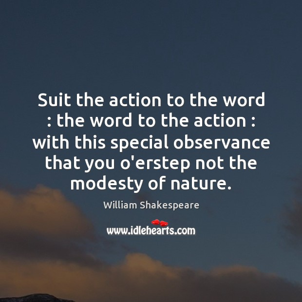 Suit the action to the word : the word to the action : with Image